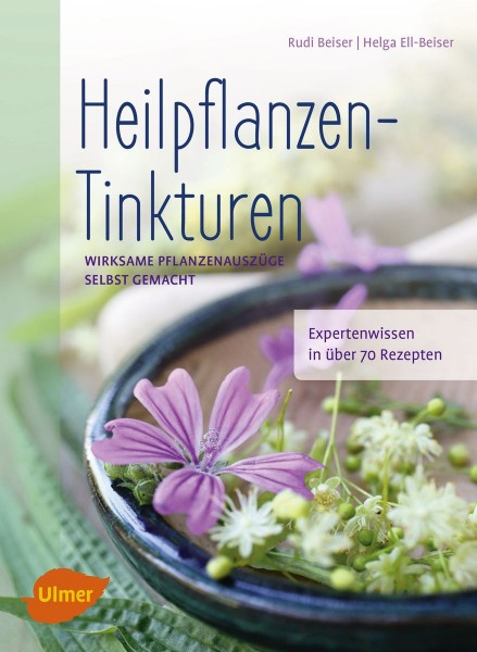 Heilpflanzen Tinkturen, Rudi Beiser, Helga Ell-Beiser