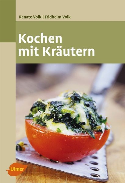 Kochen mit Kräutern, Renate Volk, Fridhelm Volk