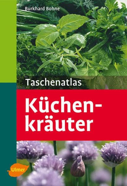 Taschenatlas Küchenkräuter, Burkhard Bohne