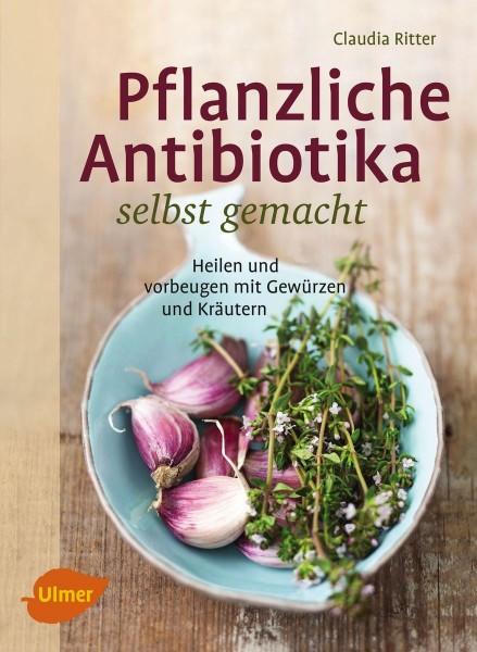 Pflanzliche Antibiotika selbst gemacht, Claudia Ritter