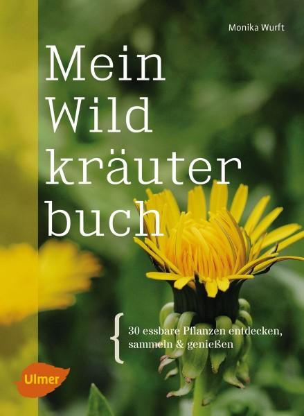 Mein Wildkräuterbuch, Monika Wurft